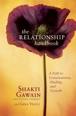 The Relationship Handbook: A Path to Consciousness, Healing, and Growth.