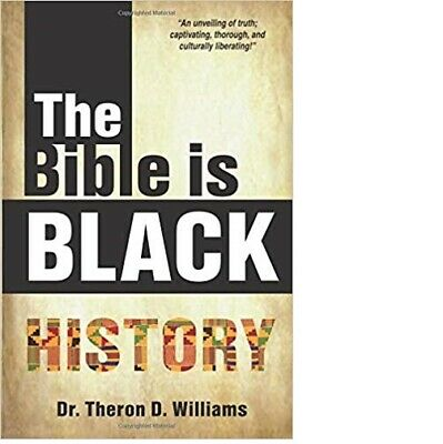 The Bible Is Black History  by Dr. Theron D. Williams (Paperback, 2018)