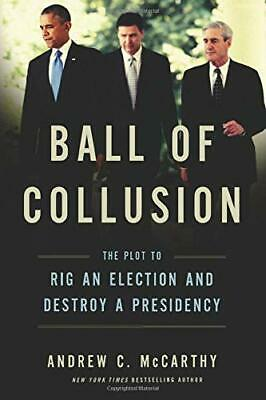 Ball Of Collusion:The Plot To Rig An Election And Destroy A Presidency HARDCOVER