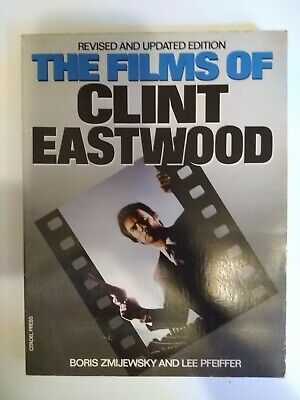 The Films Of Clint Eastwood Revised And Updated Edition