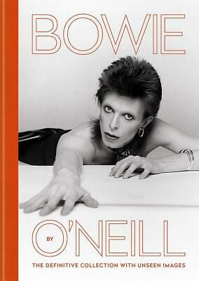Bowie by O'Neill: The definitive collection with unseen images by Terry O'Neill
