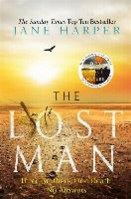 The Lost Man: by the author of the Sunday Times top ten bestseller, The Dry.