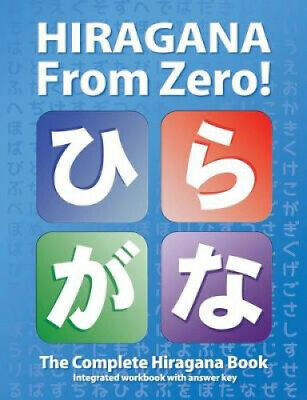 Hiragana from Zero! by George Trombley.