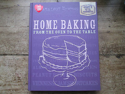 Home Baking From The Oven To The Table Cooks Favourites