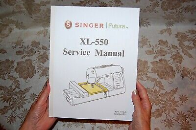 Factory Authorized Service Manual for Singer XL-550 Sewing Machines