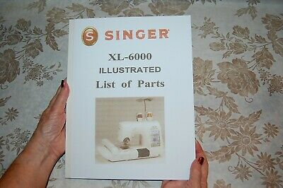 Illustrated Parts Manual to Service Singer Class XL-6000 Sewing Machines