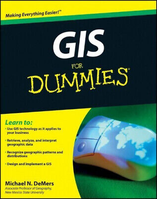 GIS for Dummies by Michael N. DeMers.
