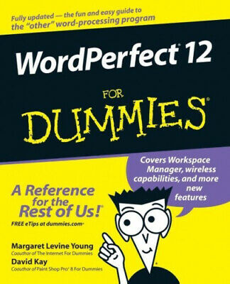 WordPerfect 12 for Dummies (For Dummies S.) by Margaret Levine Young.