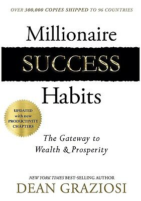 Millionaire Success Habits The Gateway to Wealth by Dean Graziosi [Hardcover]