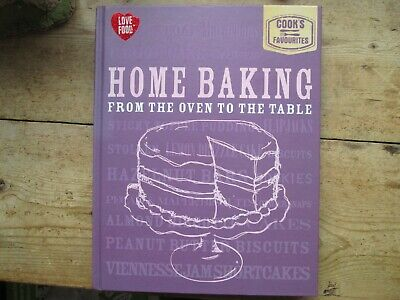 From The Oven To The Table - Home Baking Cooks Favourites
