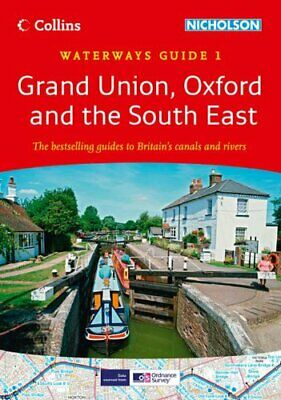 GRAND UNION, OXFORD AND SOUTH EAST: WATERWAYS GUIDE 1 By Collins Uk *Excellent*