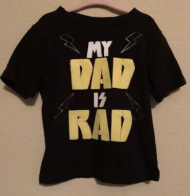 Faded Glory My Dad Is Rad Shirt Size 3T