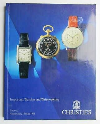 Christie's Auction Catalogue - Important Watches and Wristwatches Geneva 1991