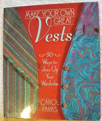 MAKE YOUR OWN GREAT VESTS by CAROL PARKS-  LIKE NEW COND- WILL POST