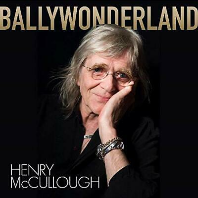 HENRY McCULLOUGH BALLYWONDERLAND CD (Released AUGUST 16th 2019)
