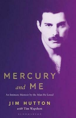 Mercury and Me: An Intimate Memoir by the Man He Loved by Jim Hutton