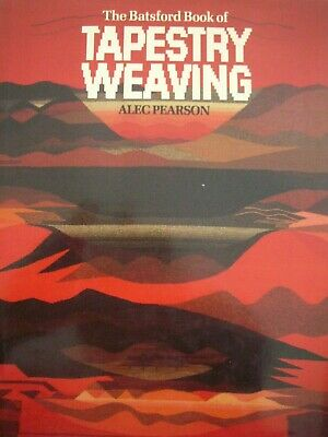The Batsford Book of TAPESTRY WEAVING by Alec Pearson - Hardback in Good Conditi