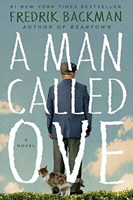 A MAN CALLED OVE: A NOVEL By Fredrik Backman - Hardcover *Excellent Condition*