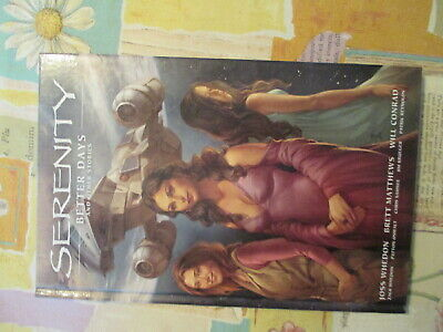 SERENITY Better Days and Other Stories HARCOVER DARK HORSE JOSS FIREFLY EXC COND