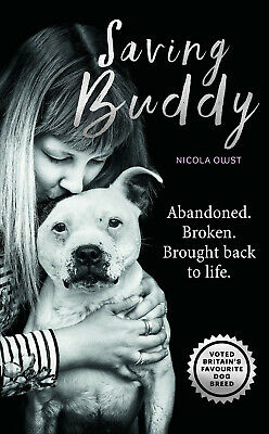 Saving Buddy The heartwarming story of a very special rescue 9781912624669