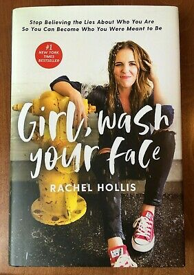 Girl Wash Your Face Stop Believing The Lies About Who You Are Rachel Hollis