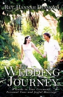 The Wedding Journey: A Guide to Your Ceremony, Personal Vows & Joyful Marriage.