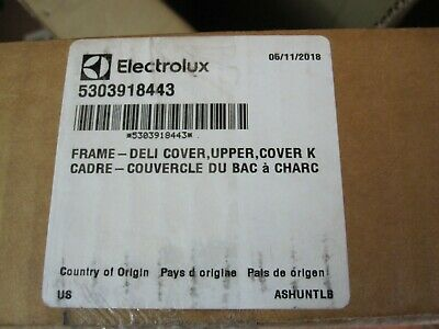 Genuine OEM Electrolux DELI COVER ASSY 5303918443. FAST SHIPPING!