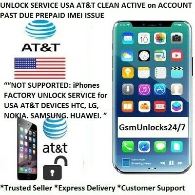 UNLOCK SERVICE USA AT&T CLEAN ACTIVE on ACCOUNT PAST DUE PREPAID IMEI ISSUE