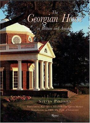 GEORGIAN HOUSE IN BRITAIN AND AMERICA By Steven Parissien - Hardcover **Mint**