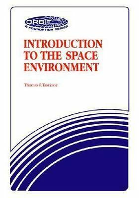 Introduction to the Space Environment [Orbit, a Foundation Series]