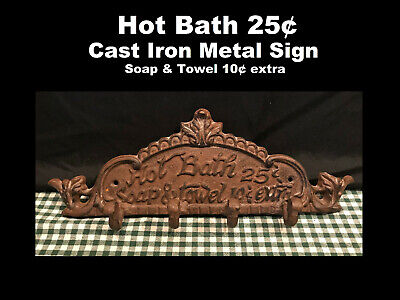 Cast Iron Sign Home Decor Soap & Towel 10¢ extra Hot Bath 25¢ 4 Hook weighs 3lbs