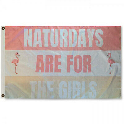 Naturdays are for the girls  Flag Banner 3x5Feet Man Cave