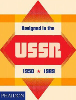 Designed in the Ussr: 1950-1989 by Moscow Design Museum.