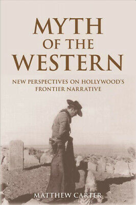 Myth of the Western: New Perspectives on Hollywood's Frontier Narrative.