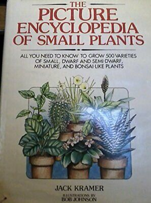 PICTURE ENCYCLOPEDIA OF SMALL PLANTS By Jack Kramer - Hardcover **Excellent**