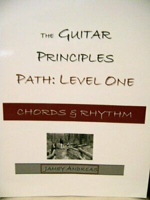 GUITAR PRINCIPLES PATH: LEVEL ONE, CHORDS & RHYTHM By Jamie Andreas *Excellent*