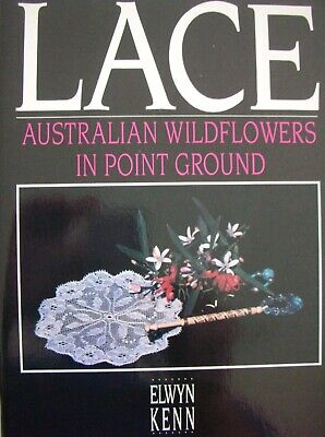 LACE - Australian Wildflowers in Point Ground by Elwyn Kenn - making bobbin lace