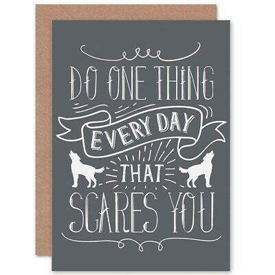 Quote Motivation Every Day Scares You Blank Greeting Card With Envelope