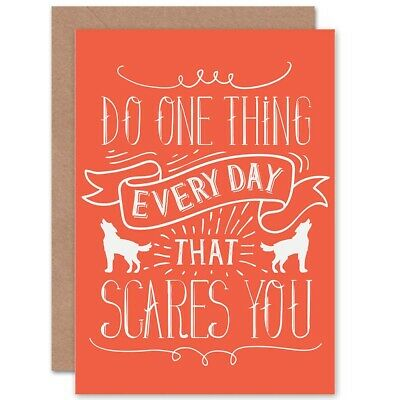 Quote Motivation Scares You Every Day Blank Greeting Card With Envelope