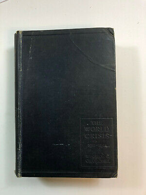 The World Crisis 1911-1914 by Winston Churchill, Pub: Butterworth, 1923, 2nd Ed