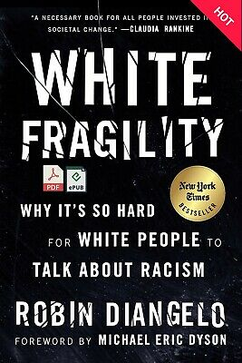 [P.D.F] White Fragility: Is it Hard To Talk about Racism By Robin Diangelo +GIFT