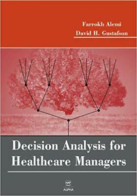 [PDF] Decision Analysis for Healthcare Managers 1st Edition by Farrokh Alemi ...