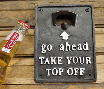 """Novelty Cast Iron Wall Mounted Beer Bottle Opener """"Go Ahead Take Your Top Off"""""""