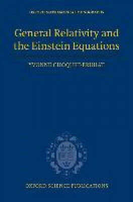 General Relativity and the Einstein Equations (Oxford Mathematical Monographs).