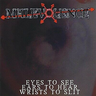 Eyes To See Ears To Hear Wrists To Slit - Malevolence (2008, CD NEW)