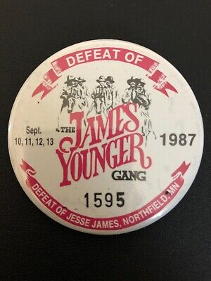 Defeat Of Jesse James Pinback 1987 Northfield Mn.The James Younger Gang.