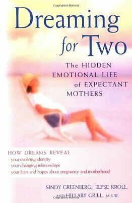 DREAMING FOR TWO: HIDDEN EMOTIONAL LIFE OF EXPECTANT MOTHERS By Elyse Kroll Mint