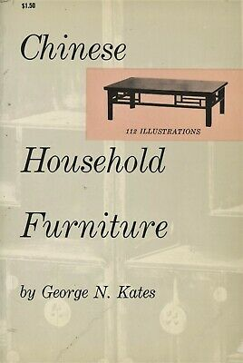 Chinese Furniture – History Types Design Dimensions / Scarce Illustrated Book