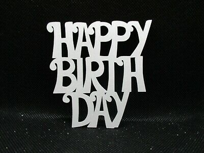 6 Happy Birthday  Die Cuts........white.......cardmaking.........scrapbooking