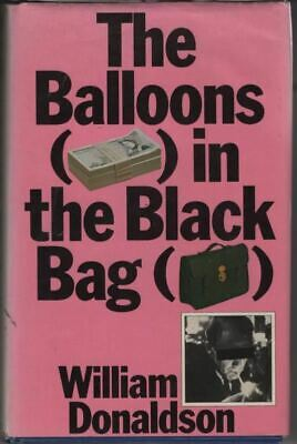 Balloons in the Black Bag : William Donaldson